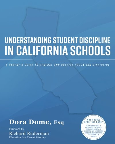 Understanding Student Discipline in California Schools: A Parent's Guide to General and Special Education Discipline