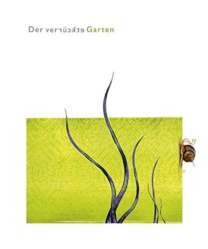Der verrückte Garten: Gärtnerlatein in Vers und Reim