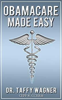 Obamacare Made Easy by [Wagner, Taffy]