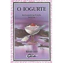 O Iogurte. Revitalizante Das Funcoes Digestivas