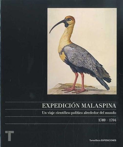 Expedición Malaspina: Un viaje científico-político alrededor del ...