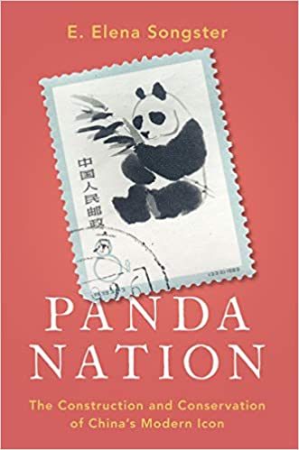Panda Nation: The Construction and Conservation of China's Modern Icon  Illustrated, Songster, E. Elena - Amazon.com