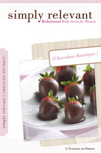 Simply Relevant: Chocolate Boutique: 6 Lessons on Grace