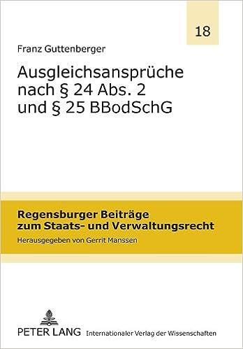 Book Ausgleichsansprueche Nach 24 ABS. 2 Und 25 Bbodschg (Regensburger Beitraege Zum Staats- Und Verwaltungsrecht)