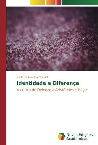Identidade e Diferença: A crítica de Deleuze a Aristóteles e Hegel (Portuguese Edition) pdf