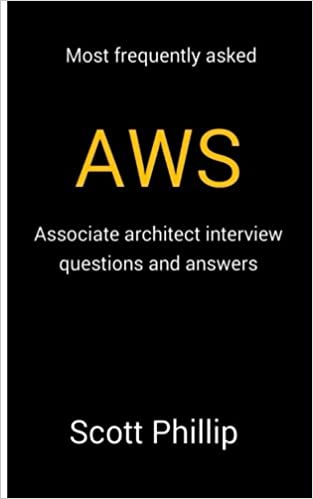 Buy Most Frequently Asked Aws: Associate Architect Interview Questions And  Answers Book Online At Low Prices In India | Most Frequently Asked Aws:  Associate ...