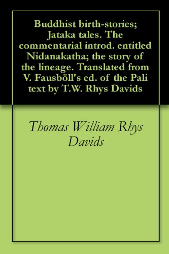 Buddhist birth-stories; Jataka tales. The commentarial introd. entitled Nidanakatha; the story of the lineage. Translated from V. Fausböll's ed. of the Pali text by T.W. Rhys Davids
