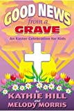img - for Good News From A Grave (An Easter Celebration for Kids). Unison/2-part. Easy. 34 Mins. 2002 book / textbook / text book