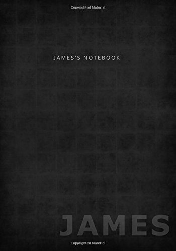 Read Online James's Notebook: A Personalized Name Journal/Composition Book To Write In (7x10 Inches - Softcover) (Cool Notebooks, Journals and Other Unique Uncle, Friend and Other Men in Your Life) PDF