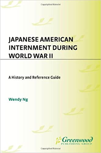 ese american internment during world war ii a history and   ese american internment during world war ii a history and reference guide wendy ng 9780313313752 com books