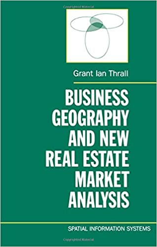 Business Geography And New Real Estate Market Analysis Spatial