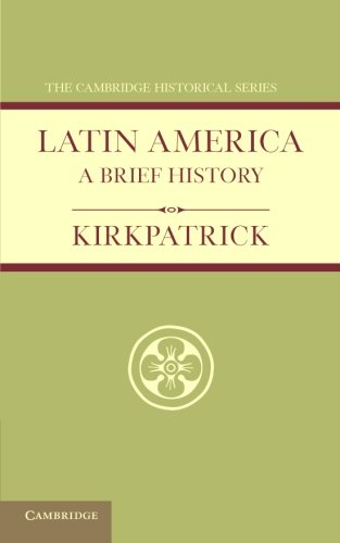 Latin America: A Brief History (Cambridge Historical Series)