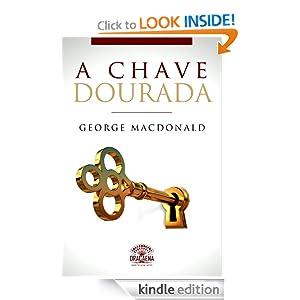 A Chave Dourada (Portuguese Edition) George MacDonald