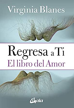 Regresa a ti: El libro del Amor eBook: Blanes, Virginia: Amazon.es ...
