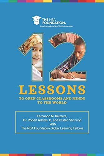 Twelve Lessons to Open Classrooms and Minds to the World