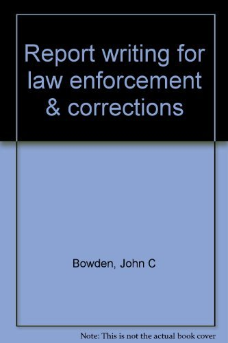Report writing for law enforcement & corrections