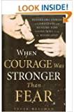 img - for When Courage Was Stronger Than Fear book / textbook / text book