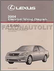 2004 Lexus LS 430 Wiring Diagram Manual Original: Lexus: Amazon.com: BooksAmazon.com