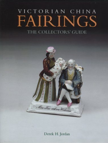 Victorian China Fairings: The Collectors' Guide by Derek H. Jordan (01 Fairing)