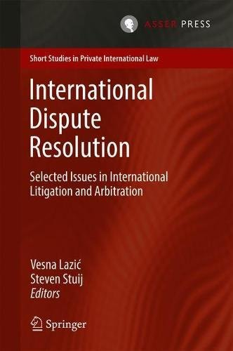 International Dispute Resolution: Selected Issues in International Litigation and Arbitration