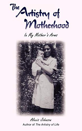 The Artistry of Motherhood: In My Mother's Arms