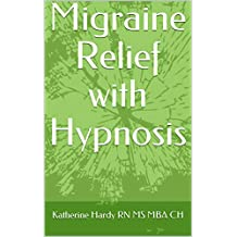 Migraine Relief with Hypnosis