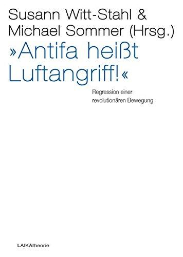 »Antifa heißt Luftangriff!«: Regression einer revolutionären Bewegung (laika theorie)