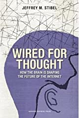 Jeffrey M. Stibel: Wired for Thought : How the Brain Is Shaping the Future of the Internet (Hardcover); 2009 Edition Hardcover