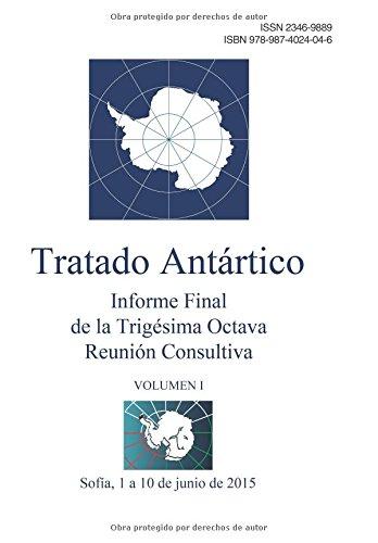 Descargar Libro Informe Final De La Trigésima Octava Reunión Consultiva Del Tratado Antártico - Volumen I Reunión Consultiva Del Tratado Antártico