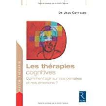 Les thérapies cognitives: Comment agir sur nos pensées et nos émotions ?