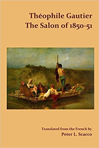 The Salon of 1850-51 / Translated from the French by Peter L. Scacco: Théophile Gautier: 9781387713516: Amazon.com: Books