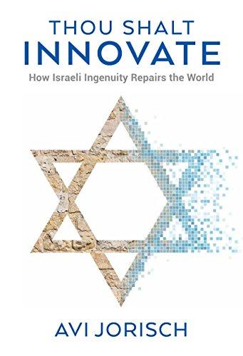 Thou Shalt Innovate: How Israeli Ingenuity Repairs the ()