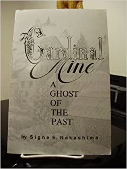 The Cardinal Mine: A ghost of the past