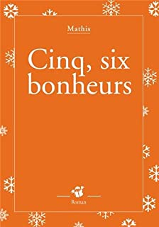 Cinq, six bonheurs, Mathis, Jean-Marc