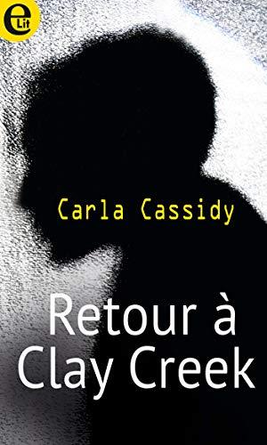 Retour à Clay Creek (E-LIT) (French Edition) (Clay Cassidy)