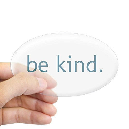 CafePress Be Kind Sticker Oval Bumper Sticker, Euro Oval Car Decal