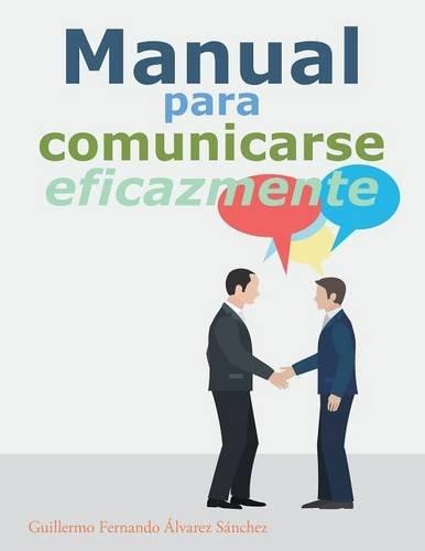Descargar Libro Manual Para Comunicarse Eficazmente Guillermo Fernando Álvarez Sánchez