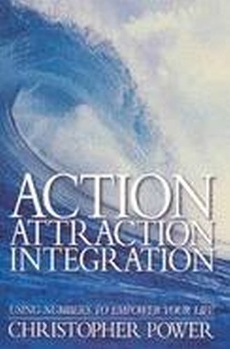 Download Action Attraction Integration - Using Numbers To Empower Your Life pdf