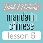 Michel Thomas Beginner Mandarin Chinese Lesson 5 | Harold Goodman