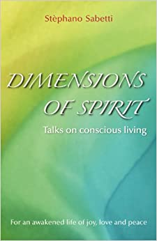 Dimensions of Spirit: Talks on conscious living
