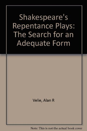 Shakespeare's Repentance Plays by Alan R. Velie (1986-06-01)