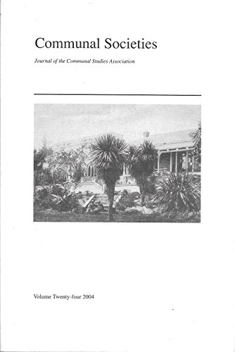 Communal Societies: Journal of the Communal Studies Association: Volume Twenty-four 2004