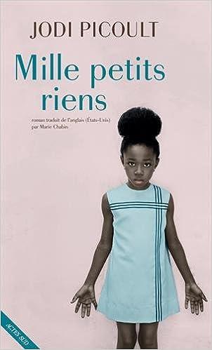 Mille Petits Riens (2018) - Jodi Picoult et Marie Chabin