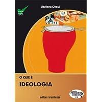 O que É Ideologia - Volume 13. Coleção Primeiros Passos
