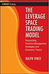 The Leverage Space Trading Model: Reconciling Portfolio Management Strategies and Economic Theory (Wiley Trading Book 425) Kindle Edition