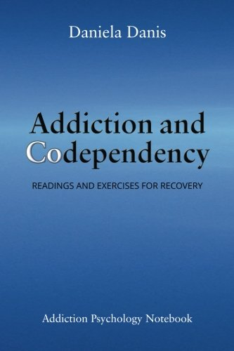 Addiction and Codependency: Readings and Exercises for Recovery