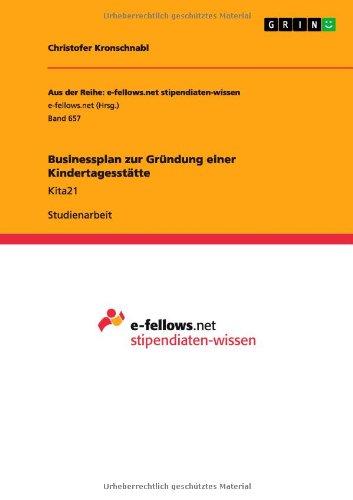 Businessplan zur Gründung einer Kindertagesstätte: Kita21