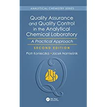 Quality Assurance and Quality Control in the Analytical Chemical Laboratory: A Practical Approach, Second Edition