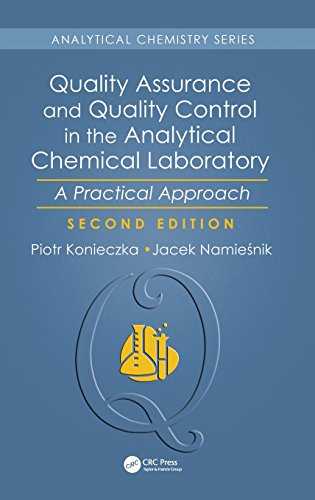 Quality Assurance and Quality Control in the Analytical Chemical Laboratory: A Practical Approach, Second Edition (Analytical Chemistry) ()