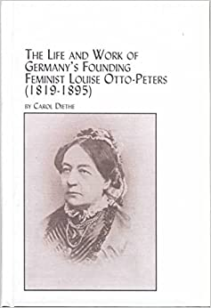 Book The Life and Work of Germany's Founding Feminist - Louise Otto-Peters (1819-1895) (Women's Studies)